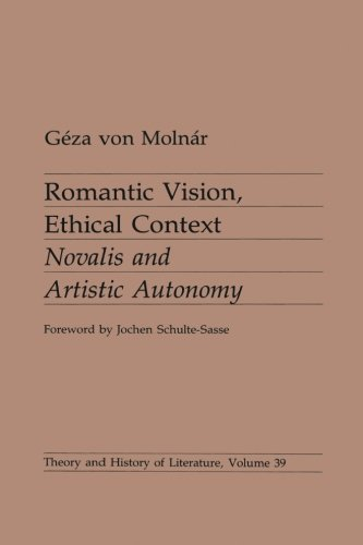 9780816614974: Romantic Vision, Ethical Context: Novalis and Artistic Autonomy (Theory and History of Literature)