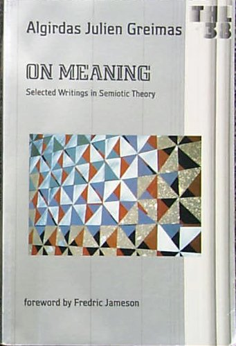 9780816615193: On Meaning: Selected Writings in Semiotic Theory (Theory and History of Literature)