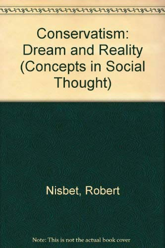 9780816615261: Conservatism: Dream and Reality (Concepts in Social Thought)