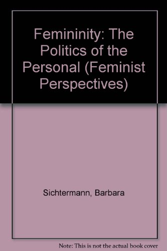 9780816615285: Femininity: The Politics of the Personal (Feminist Perspectives)