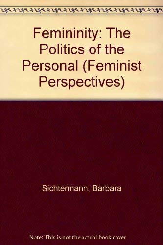 9780816615292: Femininity: The Politics of the Personal (Feminist Perspective)