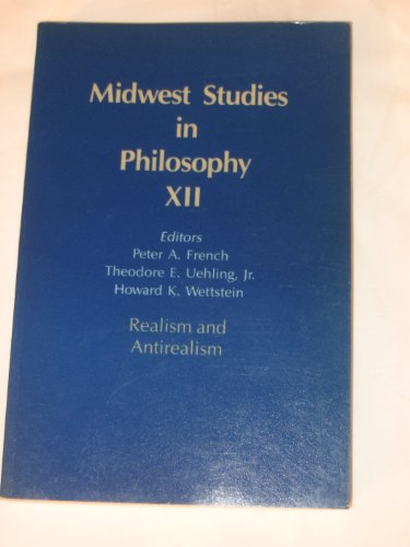 9780816616213: Realism and Anti-realism: 12 (Midwest Studies in Philosophy)