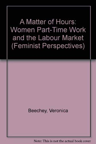9780816616428: A Matter of Hours: Women Part-Time Work and the Labour Market (Feminist Perspectives)
