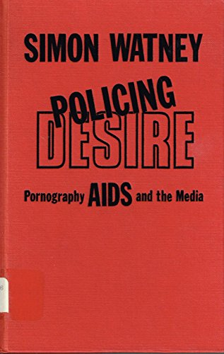 9780816616435: Policing Desire: Pornography, AIDS, And the Media (Media and Society)