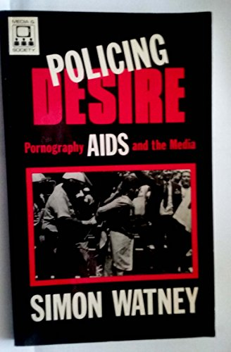 9780816616442: Policing Desire: Pornography, AIDS, and the Media