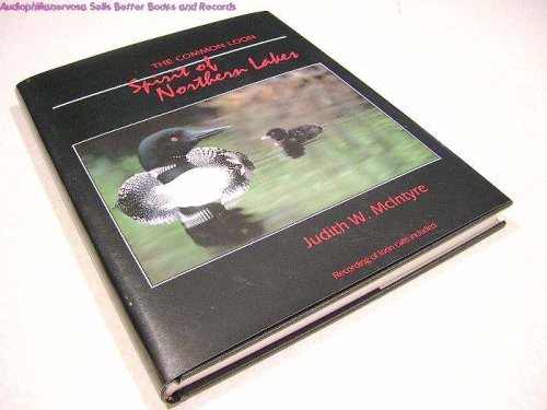 9780816616510: The Common Loon: Spirit of the Northern Lakes