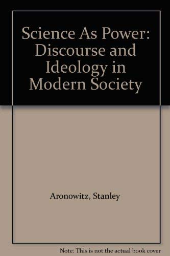 9780816616589: Science as Power: Discourse and Ideology in Modern Society