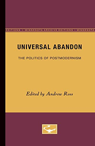 Universal Abandon: The Politics of Postmodernism: Ross, Andrew