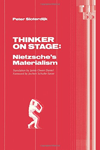 Thinker On Stage: Nietzsche's Materialism (Theory and History of Literature): Sloterdijk, ...