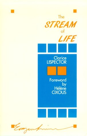 Stream Of Life (Exxon Lecture Series): Clarice Lispector