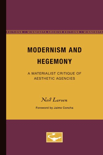 Modernism and Hegemony : A Materialistic Critique: Neil Larsen