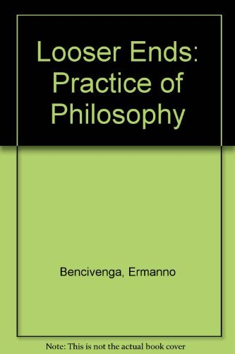 9780816618071: Looser Ends: The Practice of Philosophy