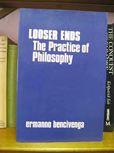 9780816618088: Looser Ends: The Practice of Philosophy