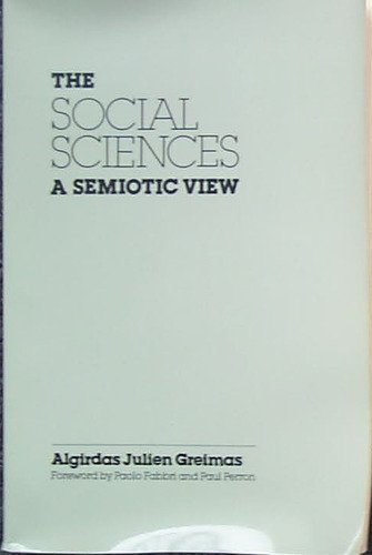 9780816618194: The Social Sciences, a Semiotic View