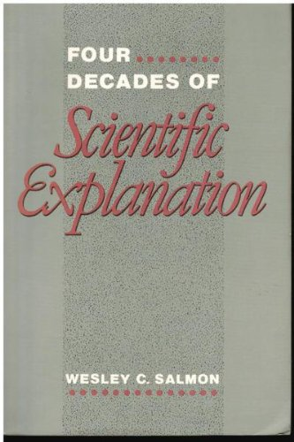 9780816618255: Four Decades of Scientific Explanation