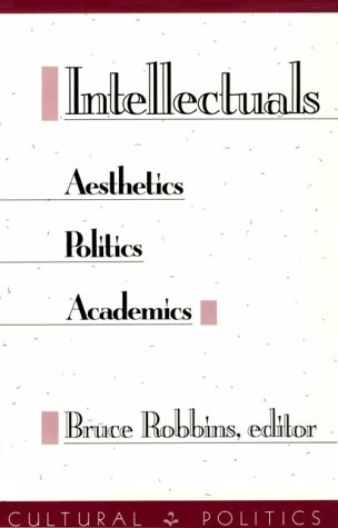 9780816618316: Intellectuals: Aesthetics, Politics, Academics (Studies in Classical Philology)