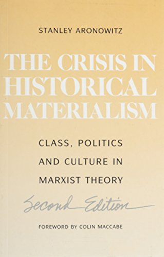 9780816618361: Crisis In Historical Materialism: Class, Politics, and Culture in Marxist Theory