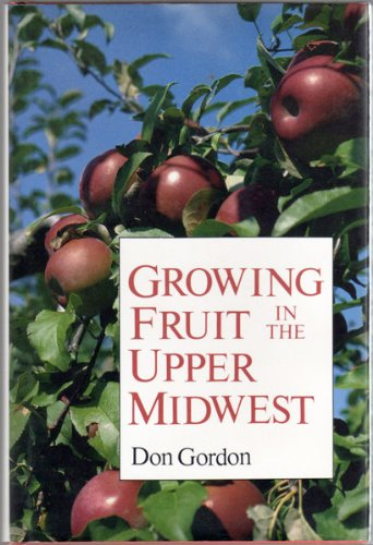 Growing Fruit in the Upper Midwest: Gordon, Don