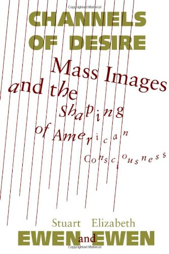 9780816618903: Channels Of Desire: Mass Images and the Shaping of American Consciousness