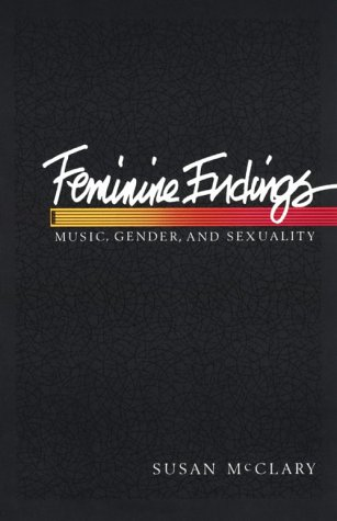 9780816618996: Feminine Endings: Music, Gender and Sexuality