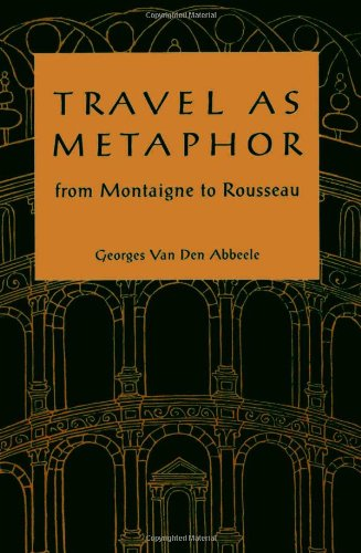 9780816619337: Travel As Metaphor: From Montaigne to Rousseau
