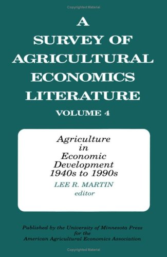 9780816619429: A Survey of Agricultural Economics Literature, Vol. 4: Agriculture in Economic Development, 1940s to 1990s