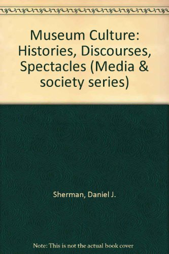 9780816619511: Museum Culture: Histories, Discourses, Spectacles (Media & society series)