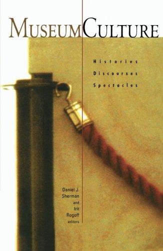 9780816619535: Museum Culture: Histories, Discourses, Spectacles