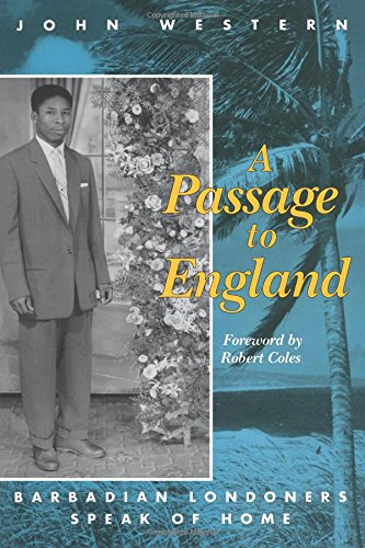 Passage To England Barbadian Londoners Speak Of John Western