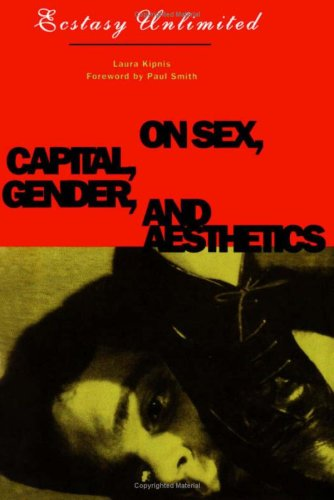 9780816619979: Ecstasy Unlimited: On Sex, Capital, Gender, and Aesthetics
