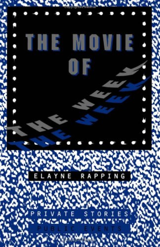 9780816620180: The Movie of the Week: Private Stories, Public Events (Series, American Culture, Vol. 5)