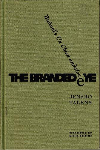 THE BRANDED EYE: BUNUEL'S UN CHIEN ANDALOU: Jenaro Talens; Giulia