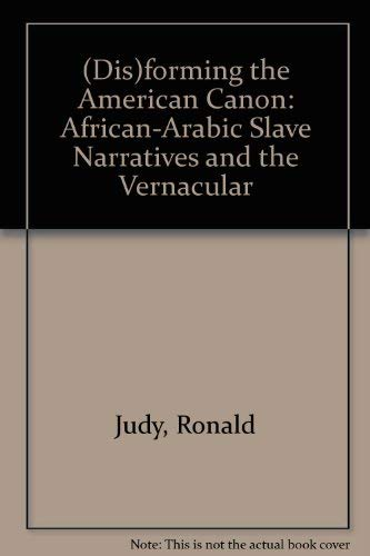 9780816620562: Disforming the American Canon: African-Arabic Slave Narratives and the Vernacular