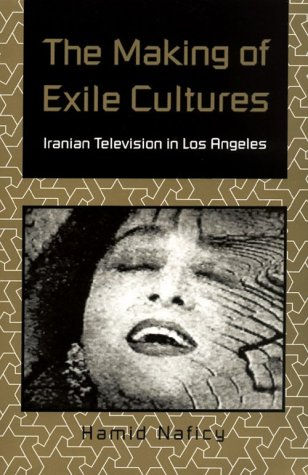 9780816620876: The Making of Exile Cultures: Iranian Television in Los Angeles