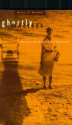 9780816620890: Ghostly Matters: Haunting and the Sociological Imagination
