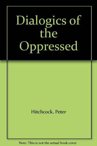 Dialogics of the Oppressed: Hitchcock, Peter