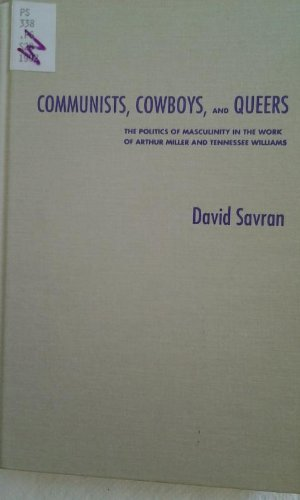 9780816621224: Communists, Cowboys, and Queers: The Politics of Masculinity in the Work of Arthur Miller and Tennessee Williams