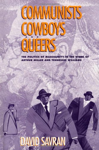 9780816621231: Communists, Cowboys, and Queers: The Politics of Masculinity in the Work of Arthur Miller and Tennessee Williams
