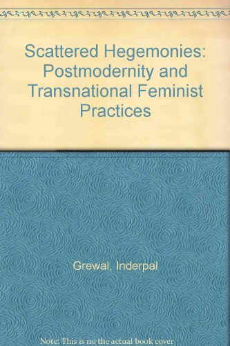 9780816621378: Scattered Hegemonies: Postmodernity and Transnational Feminist Practices