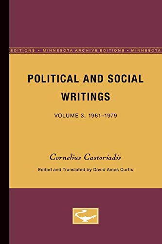 Political and Social Writings: Volume 3, 1961-1979 (0816621683) by Castoriadis, Cornelius