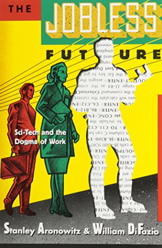 The Jobless Future: Sci-Tech and the Dogma of Work ***AUTOGRAPHED COPY!!!***