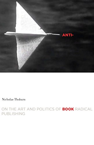 9780816621965: Anti-Book: On the Art and Politics of Radical Publishing (A Cultural Critique Book)