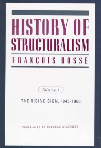 9780816622399: History of Structuralism: Volume 1: The Rising Sign, 1945-1966 (Contradictions of Modernity)