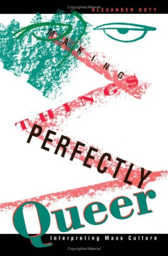 9780816622443: Making Things Perfectly Queer: Interpreting Mass Culture