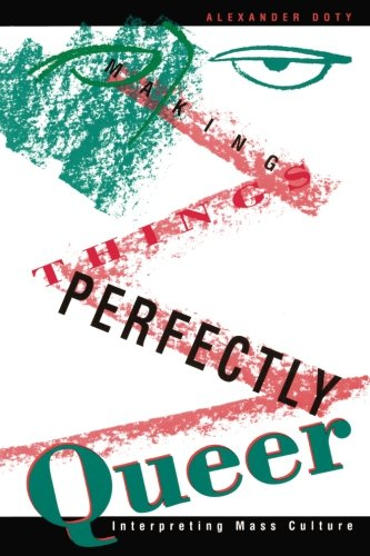 9780816622450: Making Things Perfectly Queer: Interpreting Mass Culture