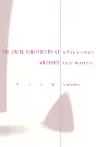 White Women, Race Matters: The Social Construction of Whiteness
