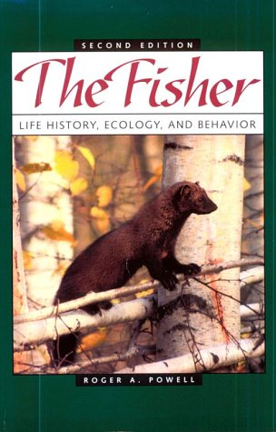 9780816622665: Fisher: Life History, Ecology, and Behavior