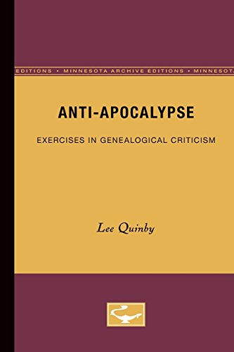 Anti-apocalypse: Exercises in Genealogical Criticism (Paperback): Lee Quinby
