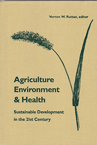 Agriculture, Environment, and Health: Sustainable Development in: Univ of Minnesota