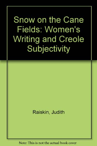 9780816623006: Snow On The Cane Fields: Women's Writing and Creole Subjectivity